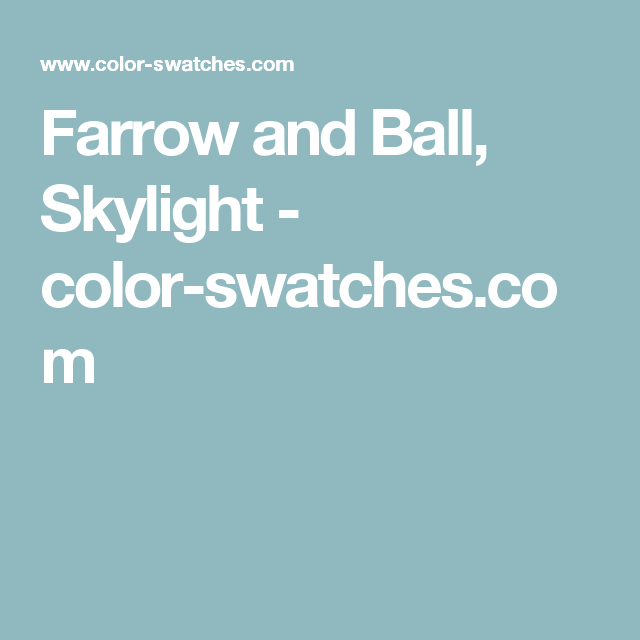 Best Farrow And Ball Skylight Color Swatches Com Color 640 x 480