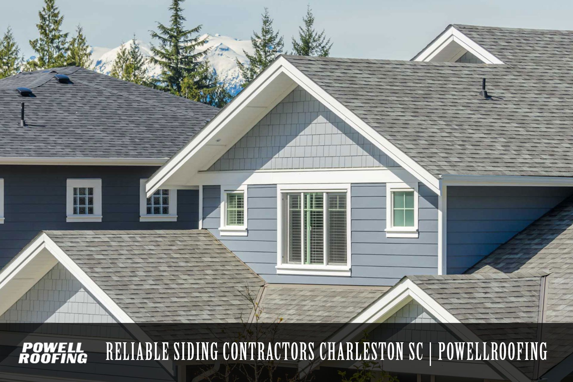 Powell Roofing Serve You With Outstanding Siding Contractors In Charleston Sc We Are Considerable The Best In Roofing Roof Maintenance Architectural Shingles