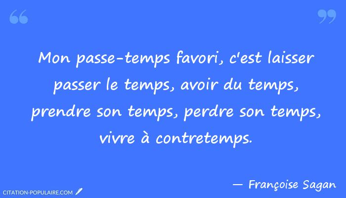 Citation Mon Passe Temps Favori C Est Laisser Passer Le