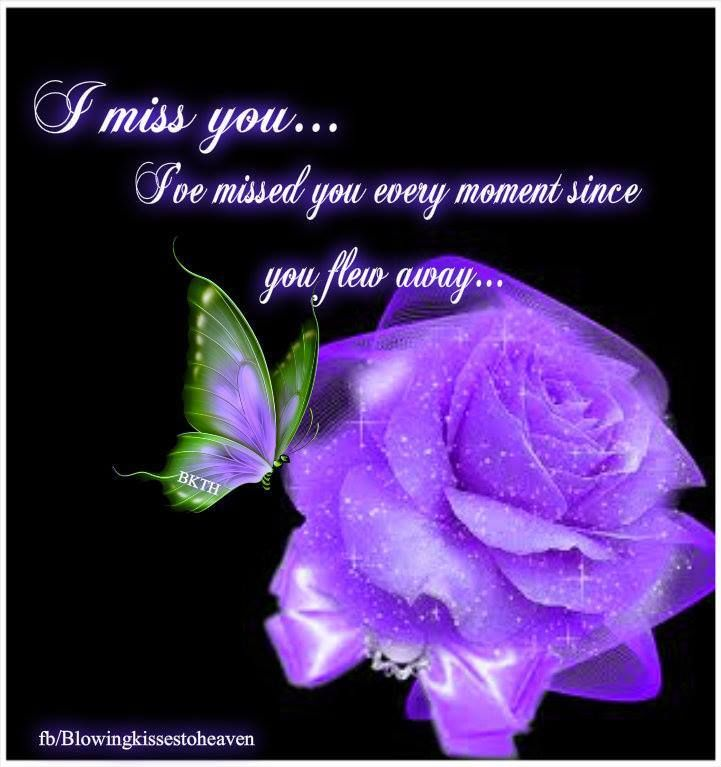 Still    every moment missing you  | Birthday in heaven