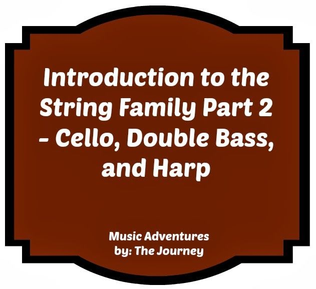 introduction to the string family part 2 cello double bass and harp lesson 5 homeschool. Black Bedroom Furniture Sets. Home Design Ideas