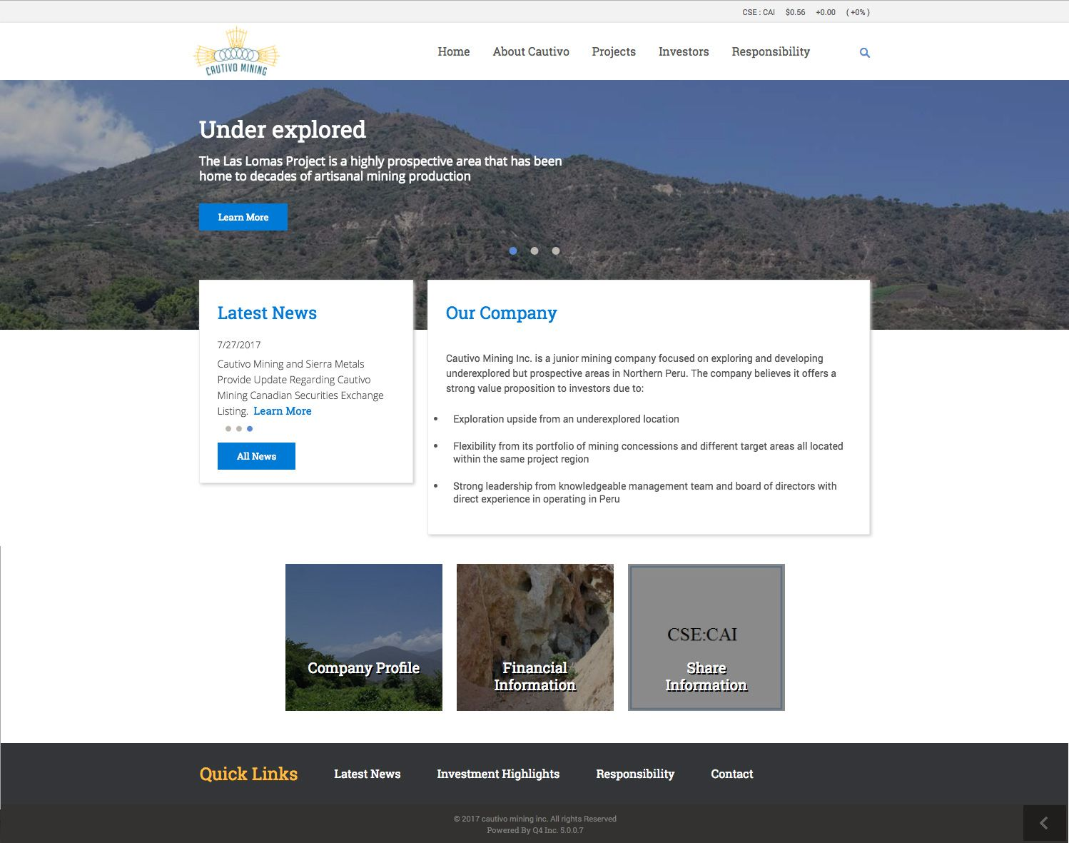 Client Name:  Cautivo Mining Inc URL:  http://www.cautivo-mining.com/   Industry:   Mining/Precious Metals Site Type:   Corporate IPO Responsive Design Type:  IPO Responsive Designed By:   Design - Jeyson