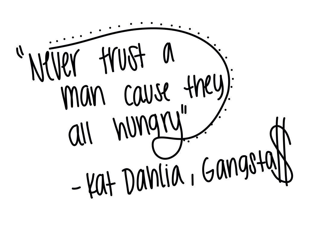 Gangsta, Kat Dahlia | Music saved my life | Lyric quotes