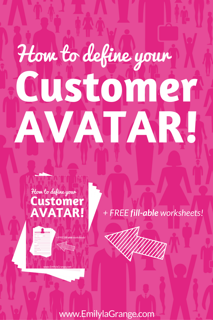 How To Define Your Ideal Customer Avatar [+fill-able