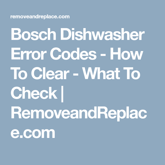 Bosch dishwasher error codes how to clear what to check bosch dishwasher error codes how to clear what to check removeandreplace publicscrutiny Gallery