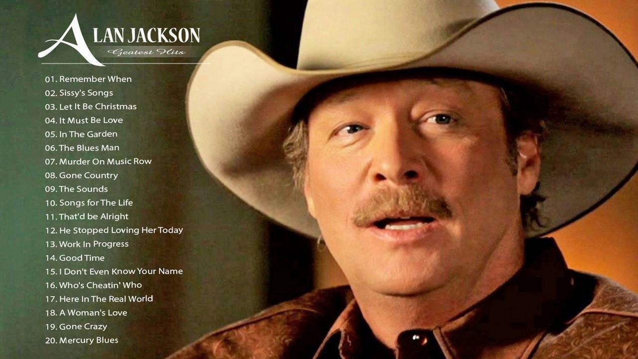 Alan Jackson Greatest Hits Full Album Best Of Alan Jackson