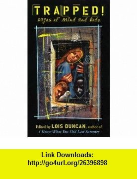 Trapped! Cages of Mind and Body (9780689830822) Lois Duncan, Rudy Gutierrez , ISBN-10: 0689830823  , ISBN-13: 978-0689830822 ,  , tutorials , pdf , ebook , torrent , downloads , rapidshare , filesonic , hotfile , megaupload , fileserve