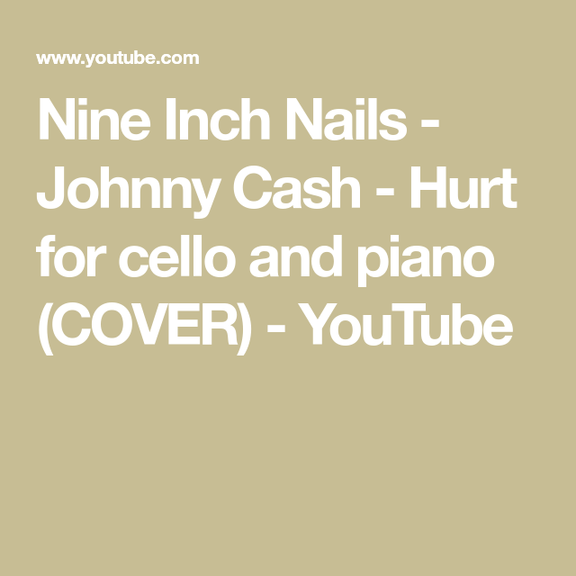 Nine Inch Nails - Johnny Cash - Hurt for cello and piano (COVER ...