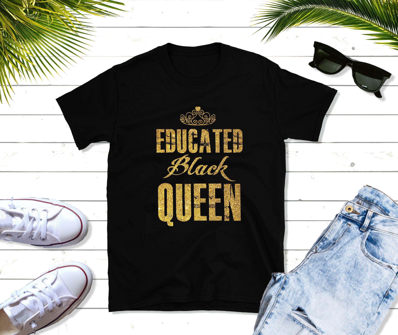 Educated black queen gold gift shortsleeve unisex tshirt