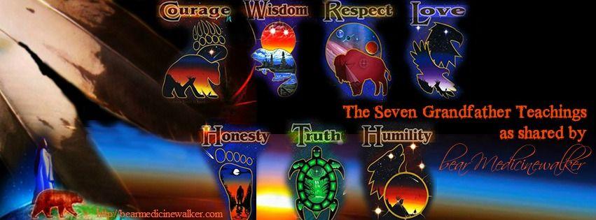 The Seven Grandfather Teachings as shared by bear Medicinewalker :http://bearmedicinewalker.com/2014/07/27/the-seven-grandfather-teachings-as-shared-by-bear-medicinewalker/