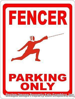 Fencer Parking Only Sign