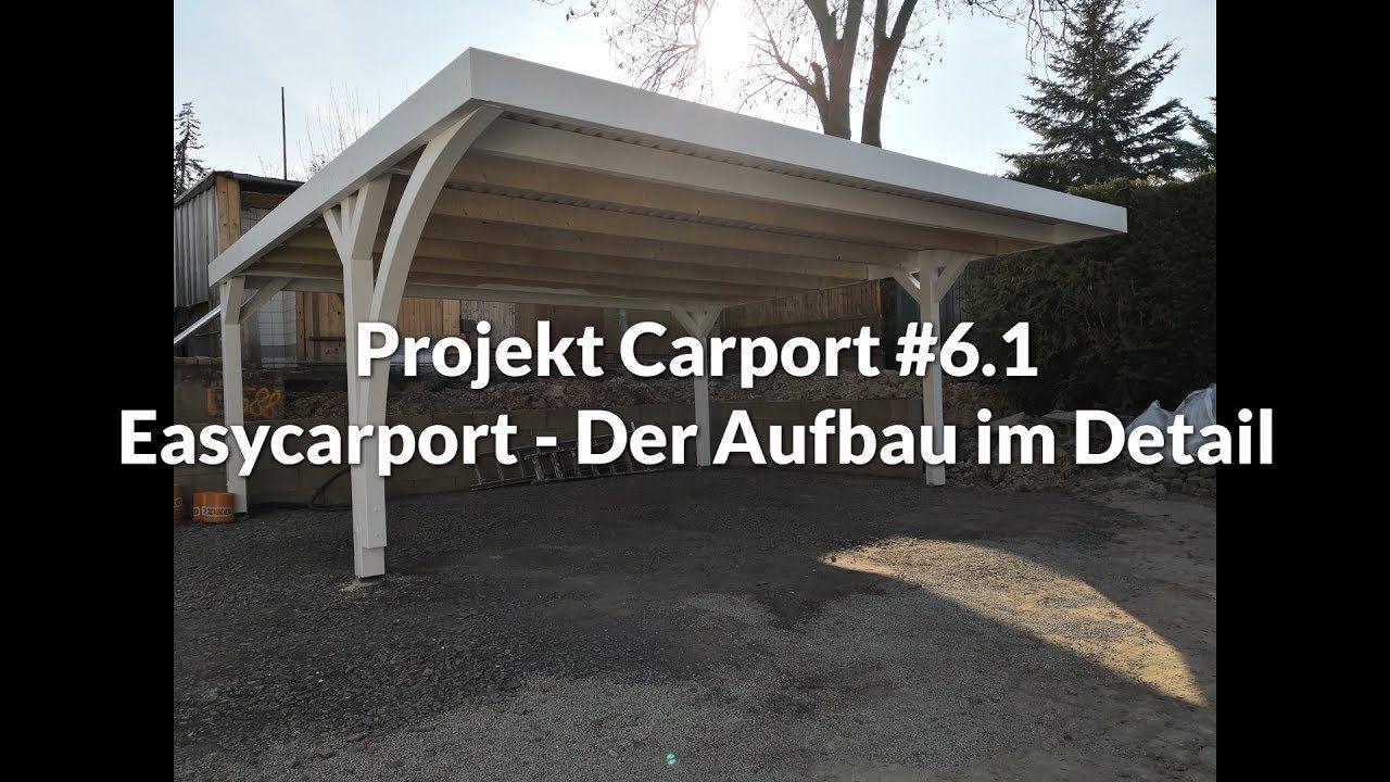 Projekt Carport 6 1 Easycarport Der Aufbau Im Detail Carport Carport Selber Bauen Carport Bausatz