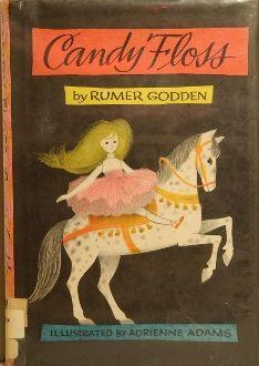 Candy Floss, written by Rumer Godden, illustrated by Adrienne Adams
