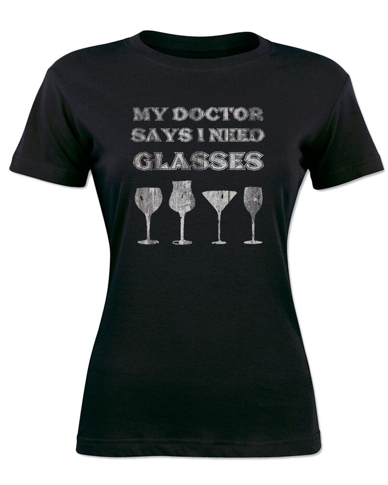 Funny Quote T-Shirt Women Tee My Doctor Says I Need Glasses Alcohol Wine  Beer