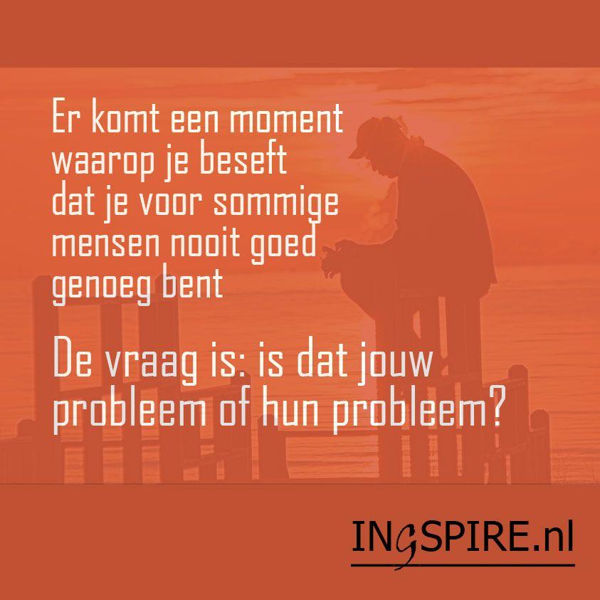 nederlandse spreuken over het leven Inzicht   Er komt een moment waarop je beseft dat je voor sommige  nederlandse spreuken over het leven