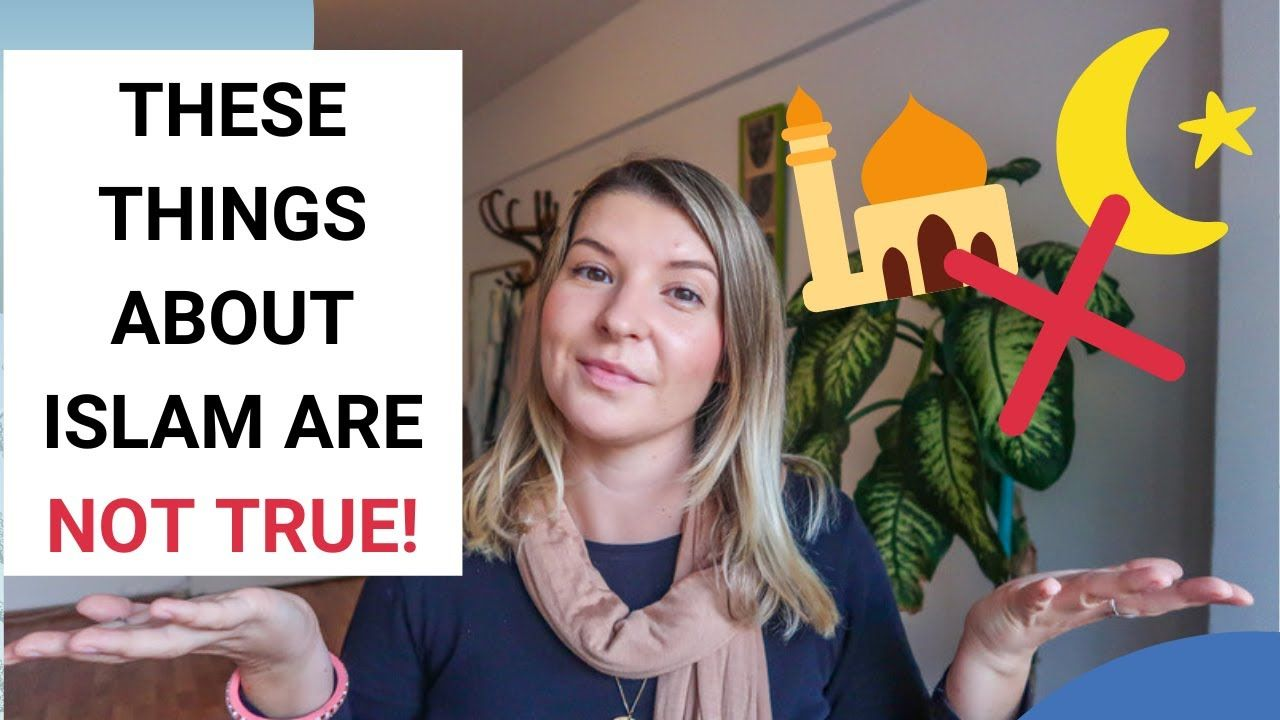 10 MISCONCEPTIONS ABOUT ISLAM FROM A REVERT MUSLIM   Ellie Quinn