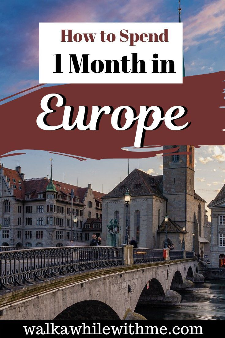 How to Spend 1 Month in Europe!