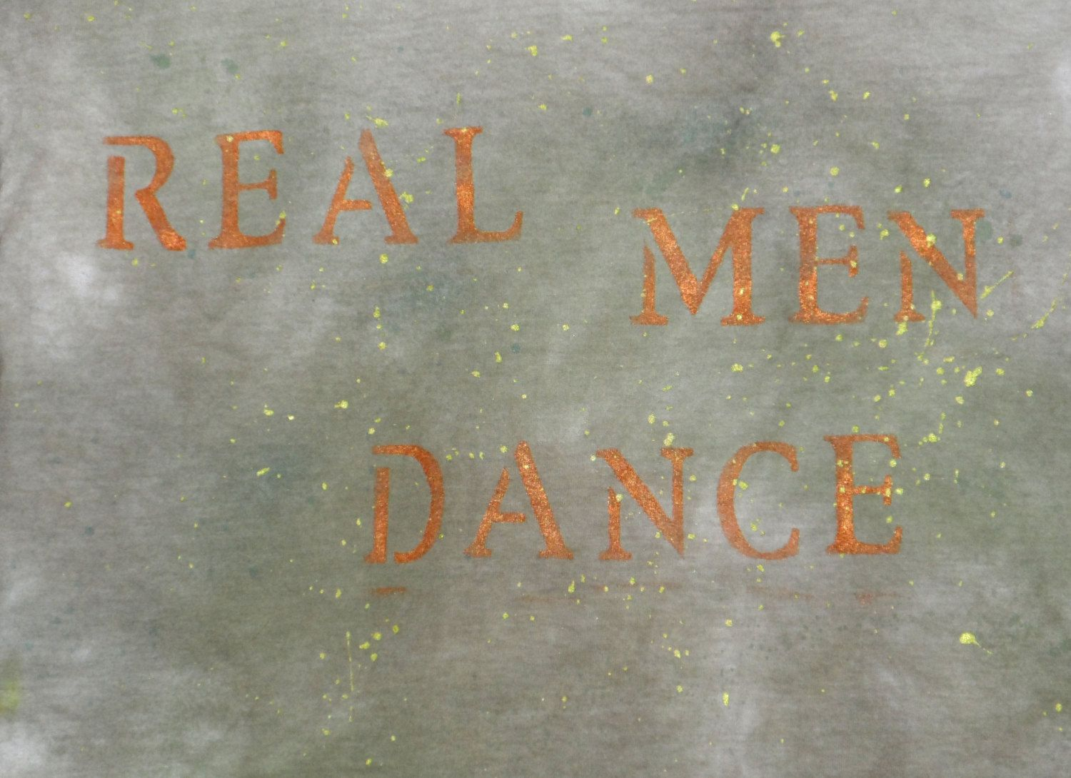 Real Men Dance One of a Kind Grey and GreenT Shirt. $20.00, via Etsy.
