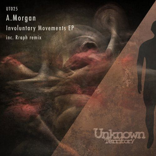 A.Morgan - Involuntary Movements EP / Unknown Territory / UT025 - http://www.electrobuzz.fm/2016/02/23/a-morgan-involuntary-movements-ep-unknown-territory-ut025/