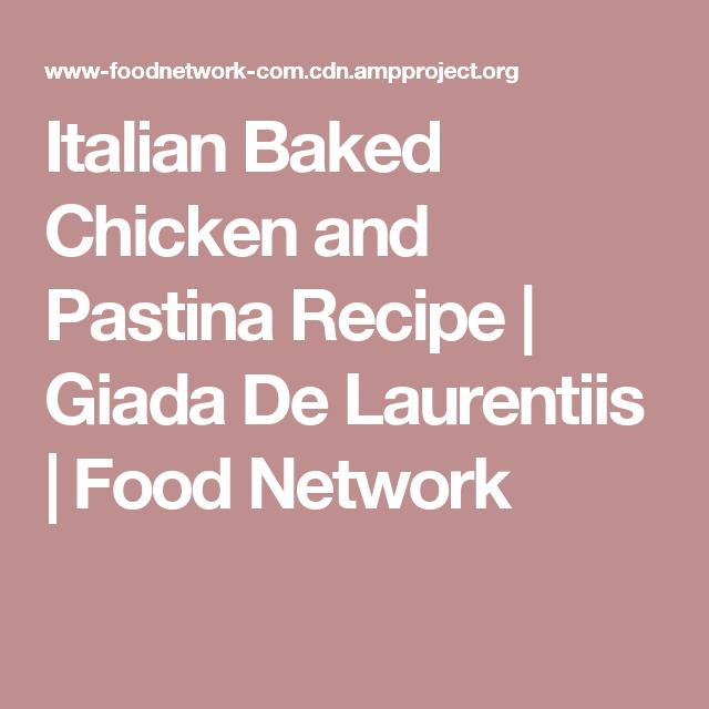 Italian Baked Chicken And Pastina Recipe Giada De Laurentiis