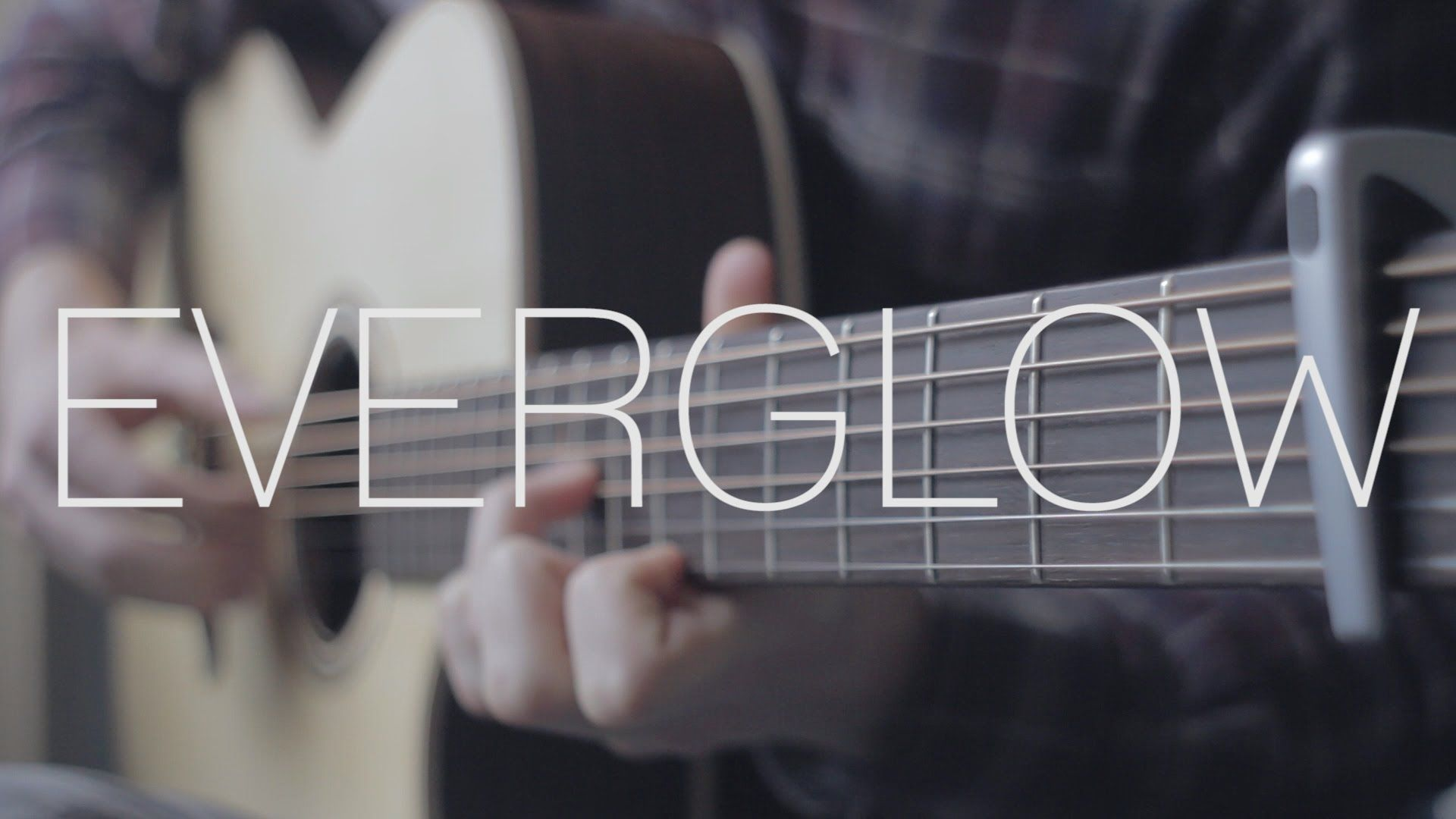 Coldplay Everglow Fingerstyle Guitar Cover Free Tabs Want To