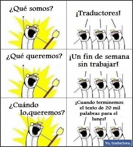 Que Somos Traductores Que Queremos Traductores Humor Happysunday Por Aletolj Bien Dicho Palabras Traductor