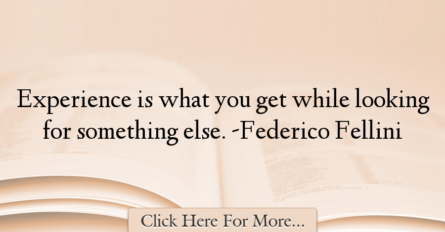 Federico Fellini Quotes About Experience 17780 Good Words
