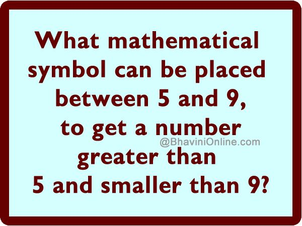 What Mathematical Symbol Can Be Placed Between 5 And 9 Bhavinionline Com Symbols Canning How To Get