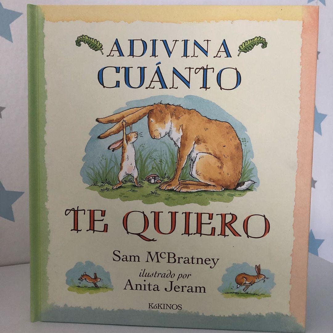 Adivina Cuanto Te Quiero Sam Mcbratney Anita Jeram Editorial Kokinos Medir El Amor No Es Fácil Seguramente Good Bedtime Stories Books Best Baby Book