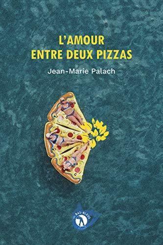 Sx7e Acces L Amour Entre Deux Pizzas Romance Pdf Livre