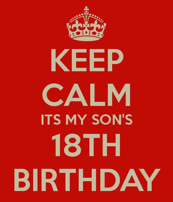 Keep Calm Its My Son S 18th Birthday Poster Happy 18th Birthday