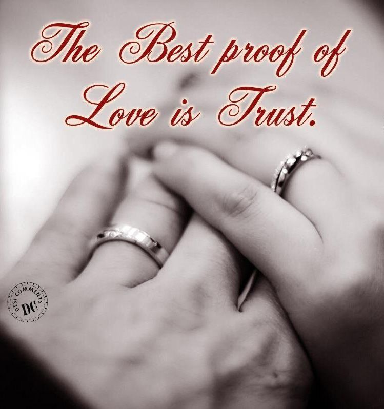 The Best Proof Of Love Is Trust Mr And Mrs Pinterest Trust