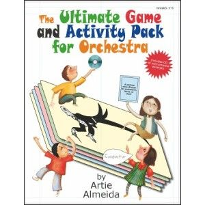 THE ULTIMATE GAME & ACTIVITY PACK FOR ORCHESTRA: By Artie Almeida. Game pack with teacher's guide booklet, flashcards and CD Grades 3 - 6