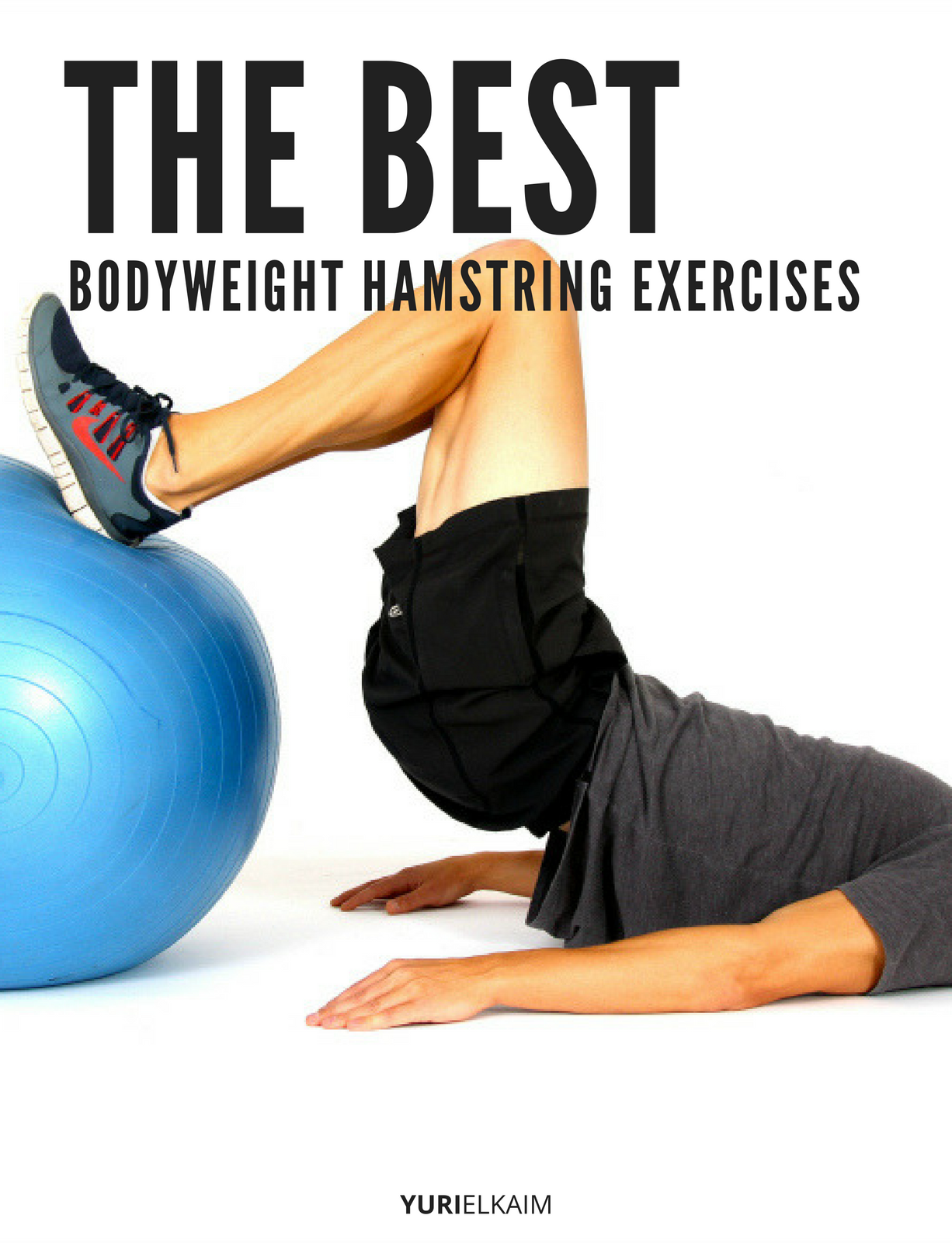 The Ultimate Cheatsheet To The Best Bodyweight Hamstring