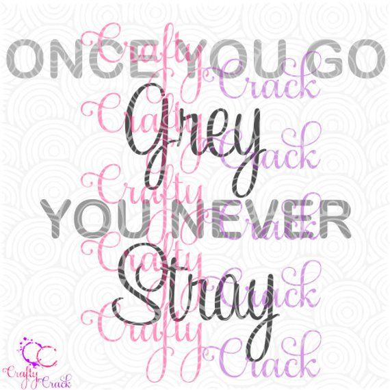 Download Once You Go Grey You Never Stray - SVG, DXF, PNG - Digital ...