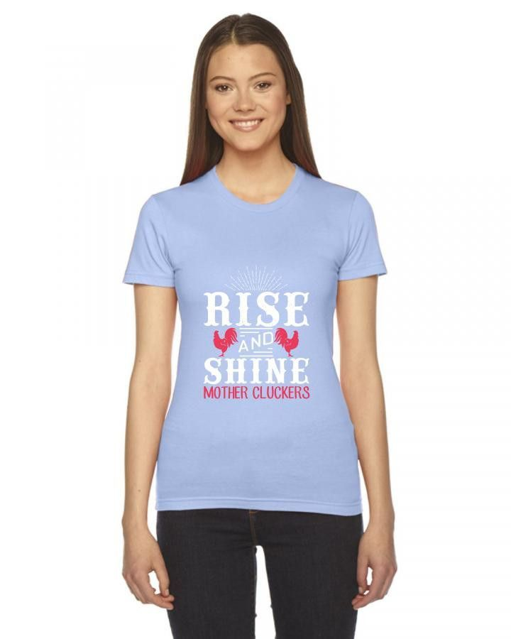 rise and shine mother cluckers funny Ladies Fitted T-Shirt