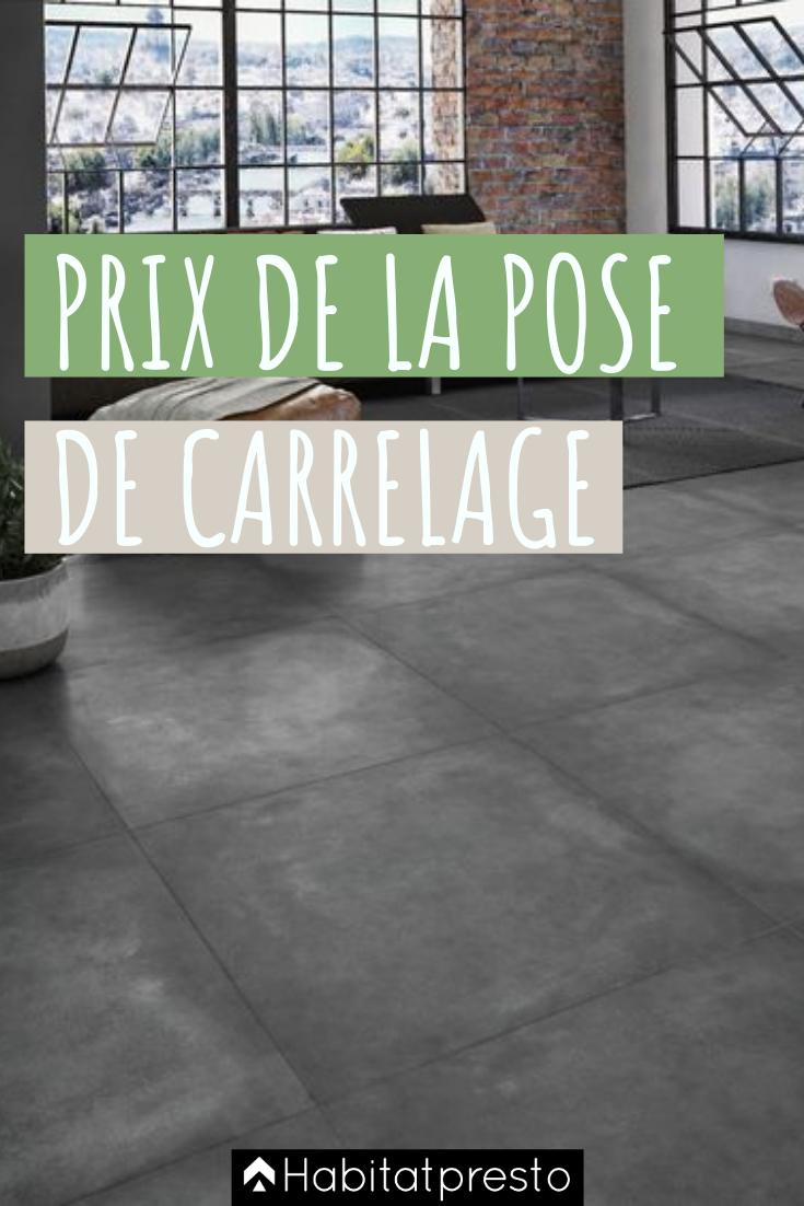 Prix Pose Carrelage Tarifs Au M2 Exemple De Devis Carreleur En 2020 Poser Du Carrelage Carrelage Carrelage Terrasse