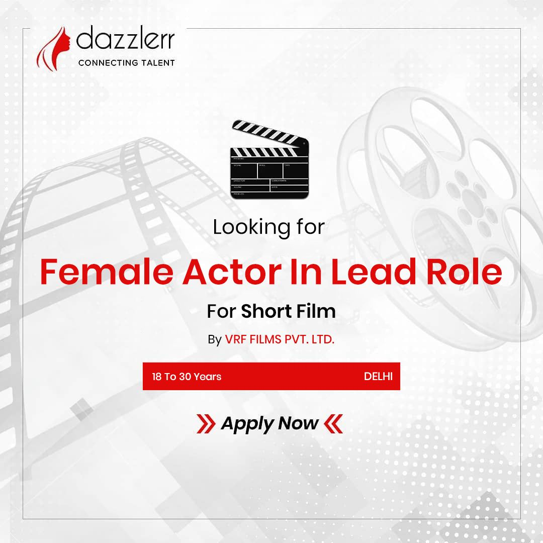 Female Actor In Lead Role Required For Short Film . . . We are looking for fresher and experienced
