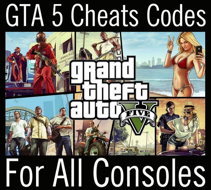 Grand Theft Auto V 5 Cheats Codes For All Consoles Gta V Cheats Gta 5 Gta