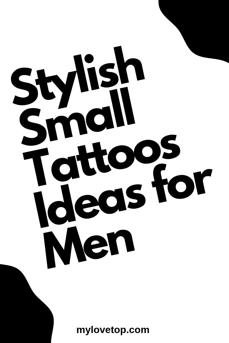 Stylish Small Tattoos Ideas For Men Small Tattoos Small Tattoos For Guys Unique Tattoos For Men