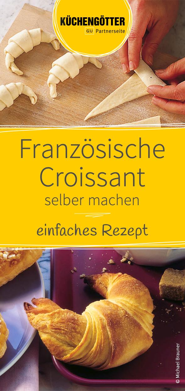 Einfaches Rezept für selbst gemachte französische Croissants.