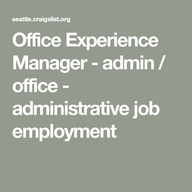 Office Experience Manager Administrative jobs, Job