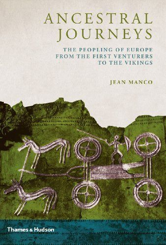 Ancestral Journeys: The Peopling of Europe from the First Venturers to the Vikings by Jean Manco, http://www.amazon.com/dp/050005178X/ref=cm_sw_r_pi_dp_S-P5sb149GM50