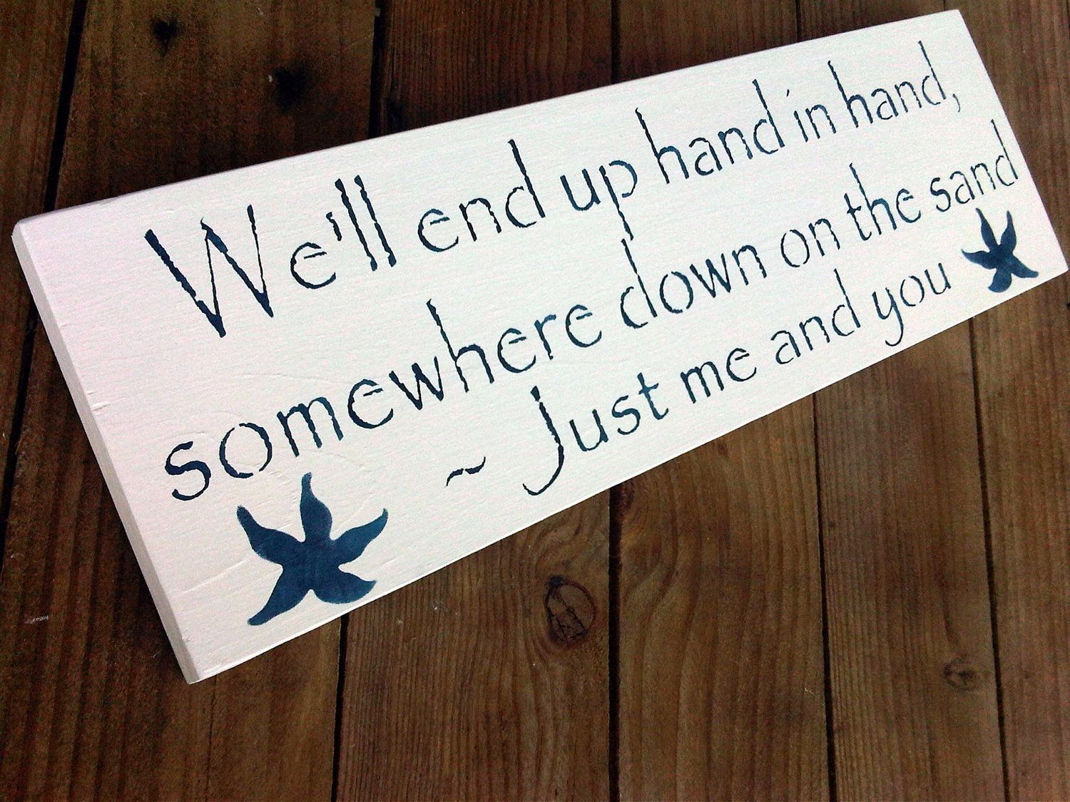 Beach Wedding sign Anniversary We\'ll end up hand by AndTheSignSays ...