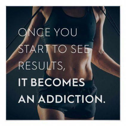 Once you start to see results, it becomes an addic