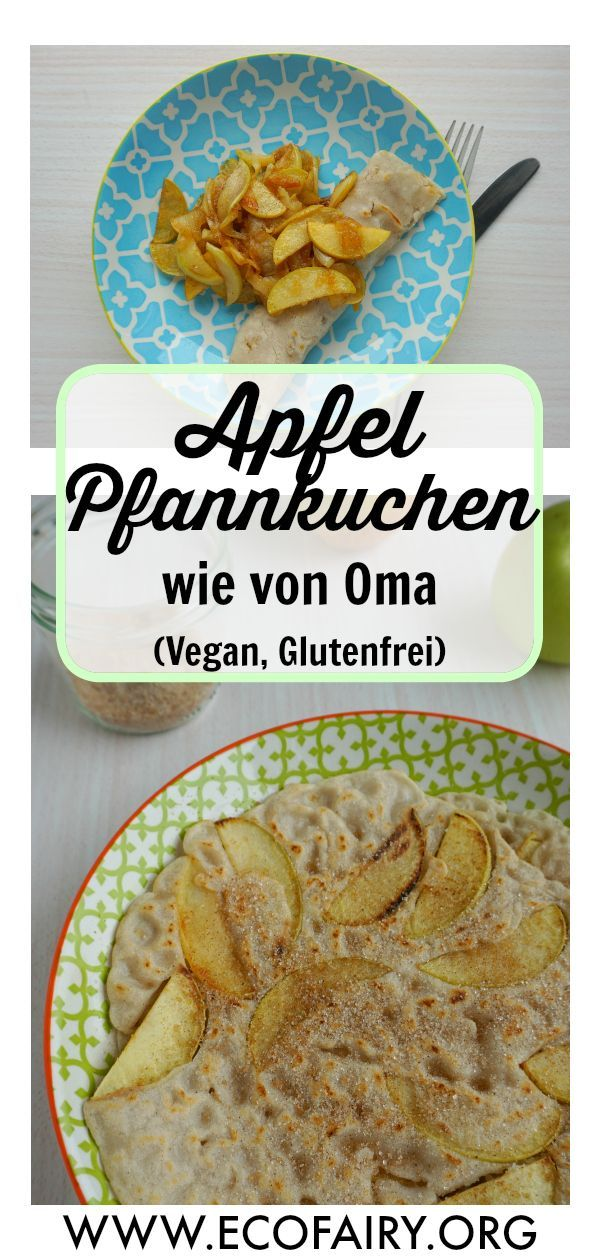 Apfelpfannkuchen á la Else (Vegan, Glutenfrei) — EcoFairy - Blog über Nachhaltigkeit und plastikfrei leben ohne Unverpackt Laden