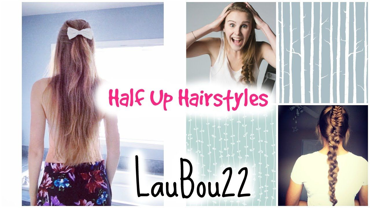 Half Up Hairstyles Laubou22 Youtube Youtube Videos