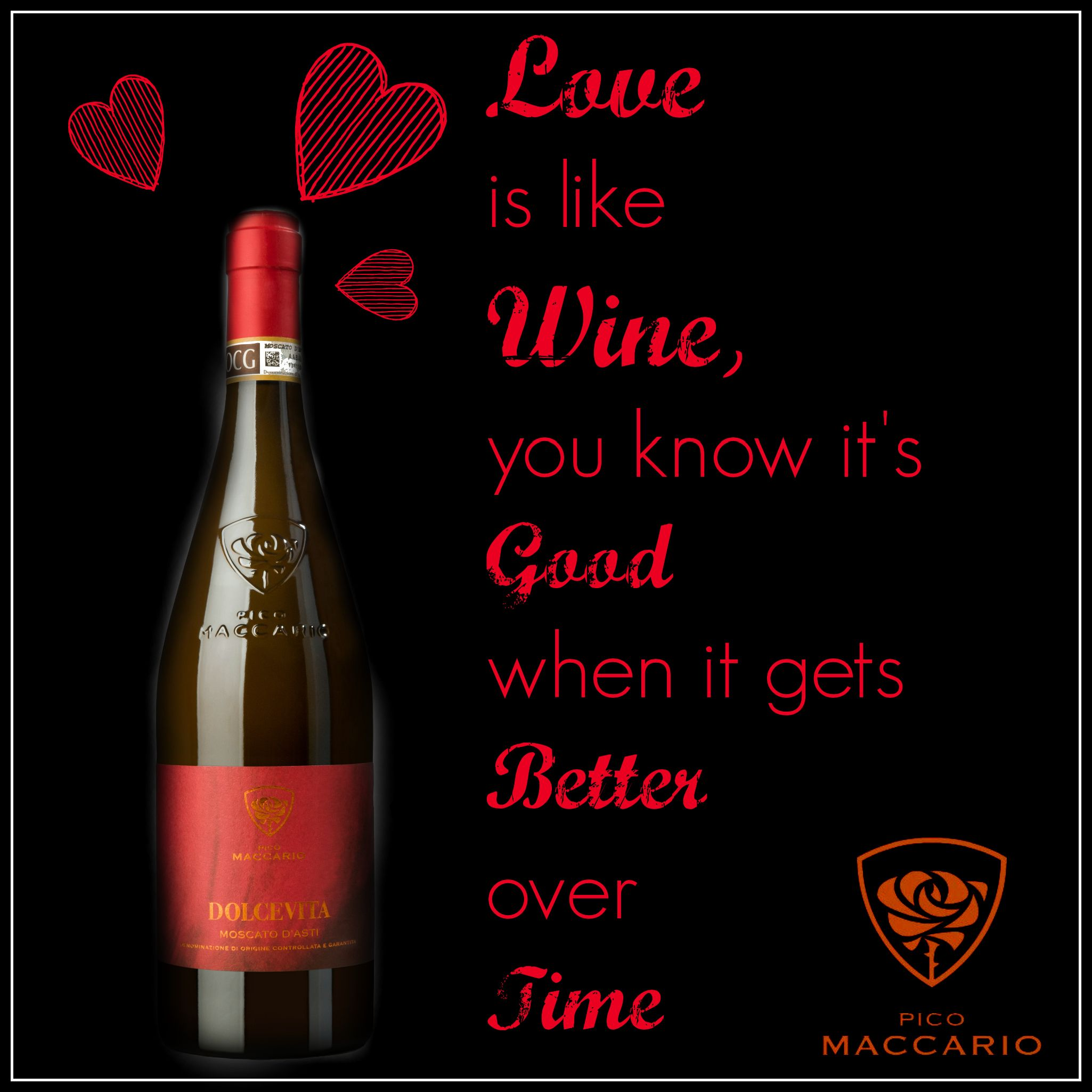 Picomaccario Love Quotes Wine Winelovers Moscatowine Moscatoasti Moscato Wine Wine Lovers It Gets Better