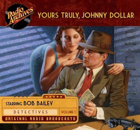 Yours Truly Johnny Dollar Volume 1 10 Hours Audio Cds Ra110 Old Time Radio Johnny Radio Drama