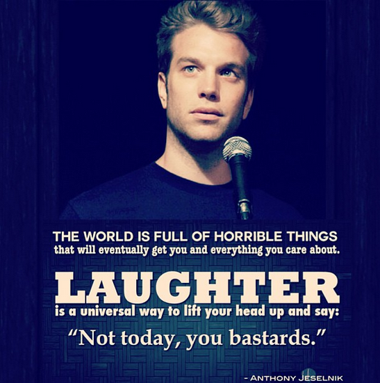 Quote The World Is Full Of Horrible Things Anthony Jeselnik Funny Quotes About Life Comedian Quotes Super Funny Quotes